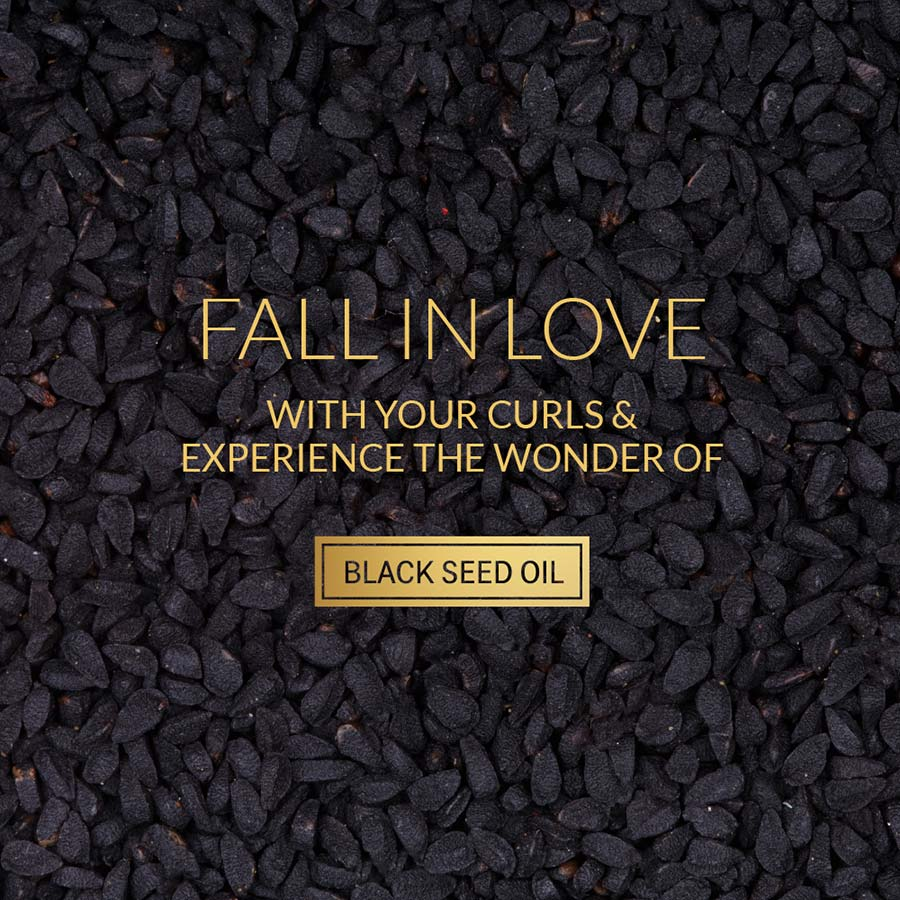 Black Seed Image with Text. 'Fall in Love with your curls & experience the wonder of Black Seed'